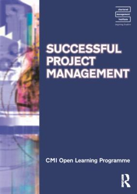 Successful Project Management CMIOLP (CMI Open Learning Programme)