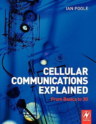 Cellular Communications Explained From Basics to 3G