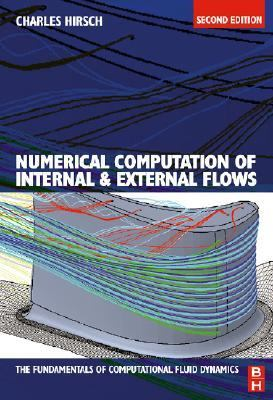Numerical Computation of Internal and External Flows Introduction to the Fundamentals of Cfd