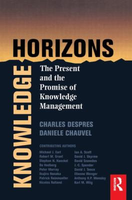 Knowledge Horizons The Present and the Promise of Knowledge Management