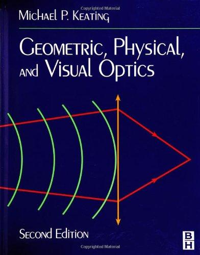 Geometric, Physical, and Visual Optics, 2e