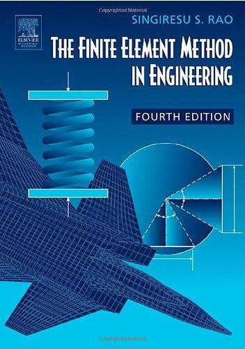 The Finite Element Method in Engineering, Fourth Edition