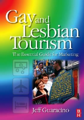 Gay and Lesbian Tourism: A Guide for Marketers