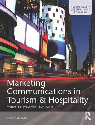 Marketing Communications in Tourism and Hospitality: Concepts, Strategies and Cases