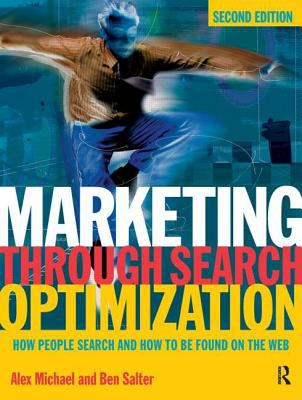 Marketing Through Search Optimization How People Search and How to Be Found on the Web