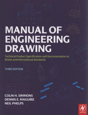 The Manual of Engineering Drawing: Technical Product Specification and Documentation to British and International Standards