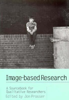Image-Based Research A Sourcebook for Qualitative Researchers