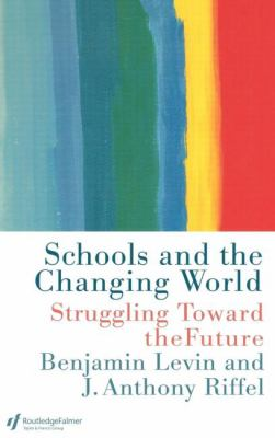 Schools and the Changing World Struggling Toward the Future
