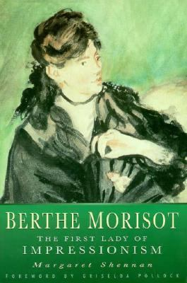 Berthe Morisot The First Lady of Impressionism