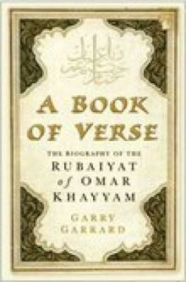 Book of Verse The Biography of the Rubaiyat of Omar Khayyam