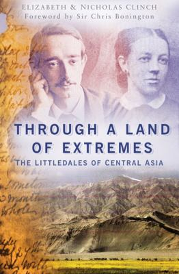 Through a Land of Extremes: The Littledales of Central Asia