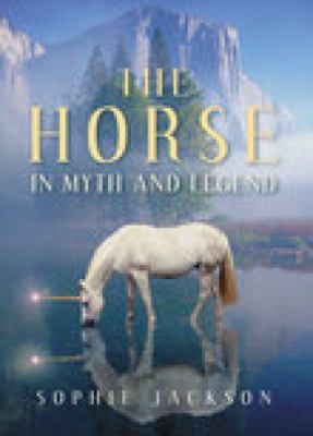 Horse In Myth and Legend