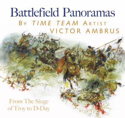 Battlefield Panorama: from the Siege of Troy to D-Day