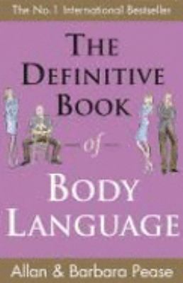 The Definitive Book of Body Language: How to Read Others' Attitudes by Their Gestures