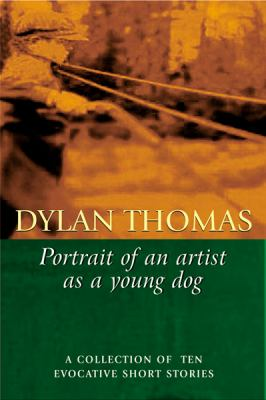 Portrait of the Artist as a Young Dog - Dylan Thomas - Paperback - New Edition