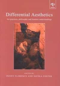 Differential Aesthetics: Art Practices, Philosophy and Feminist Understandings