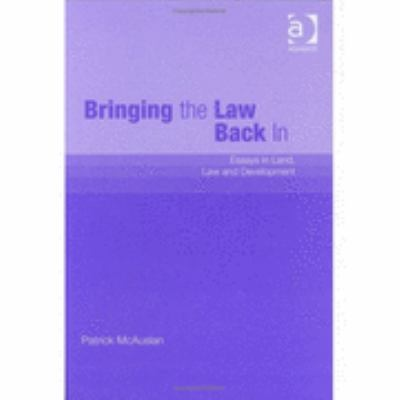 Bringing the Law Back in Essays in Land, Law, and Development