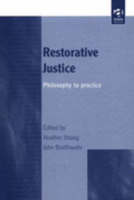 Restorative Justice Philosophy to Practice