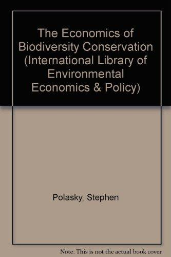 The Economics of Biodiversity Conservation (International Library of Environmental Economics and Policy)