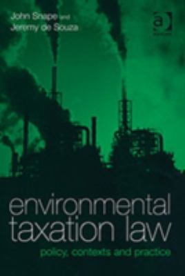 Environmental Taxation Law Policy, Contexts And Practice