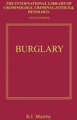 Burglary (International Library of Criminology, Criminal Justice and Penology - Second Series)