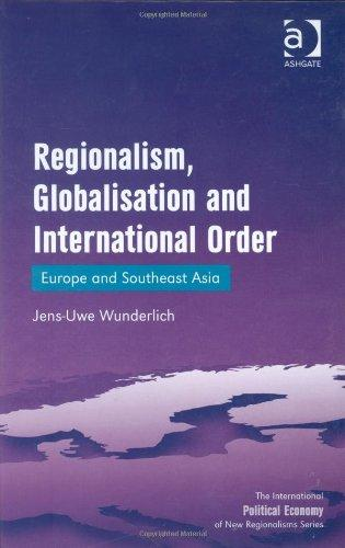 Regionalism, Globalisation and International Order (The International Political Economy of New Regionalisms Series)