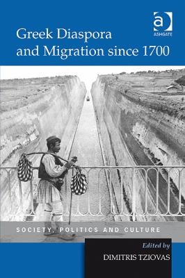 Greek Diaspora and Migration since 1700-Society, Politics and Culture