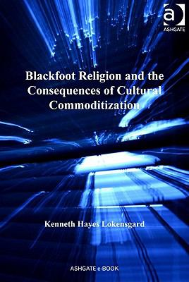 Blackfoot Religion and the Consequences of Cultural Commodification : Stolen Gifts