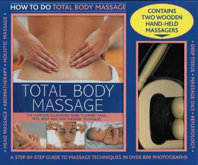 Total Body Massage Kit: How To Do Massage: A 256-Page Practical Book Plus Two Quality Wooden Hand-Held Massagers