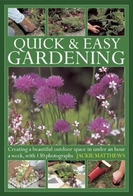 Quick and Easy Gardening