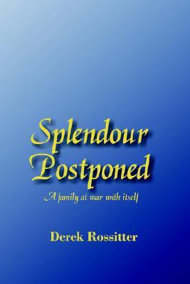 Splendour Postponed A Family At War With Itself