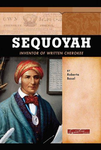 Sequoyah: Inventor of Written Cherokee (Signature Lives)