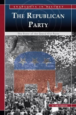 Republican Party The Story of the Grand Old Party