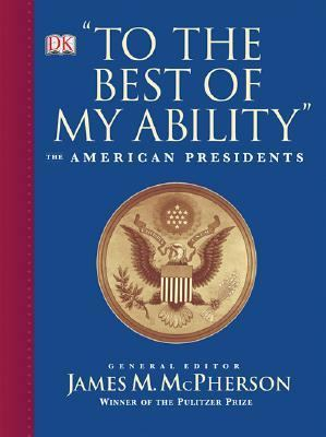 To The Best Of My Ability The American Presidents