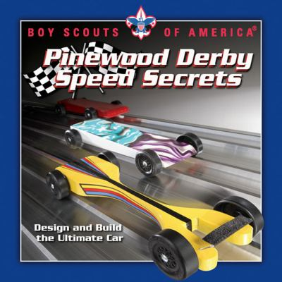 Pinewood Derby Speed Secrets: Design and Build the Ultimate Car - Winning the Pinewood Derby