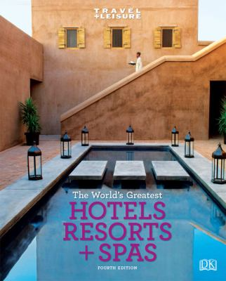World's Greatest Hotels, Resorts and Spas 2009