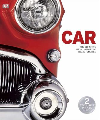 Car : A Definitive Visual History of the Automobile