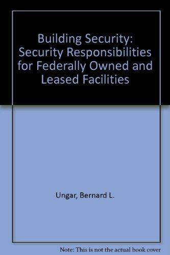 Building Security: Security Responsibilities for Federally Owned and Leased Facilities