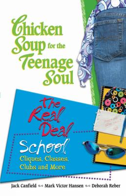 Chicken Soup For The Teenage Soul The Real Deal School  Cliques, Classes, Clubs and More