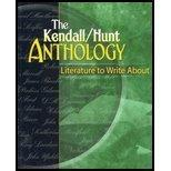 THE KENDALL/HUNT ANTHOLOGY: LITERATURE TO WRITE ABOUT