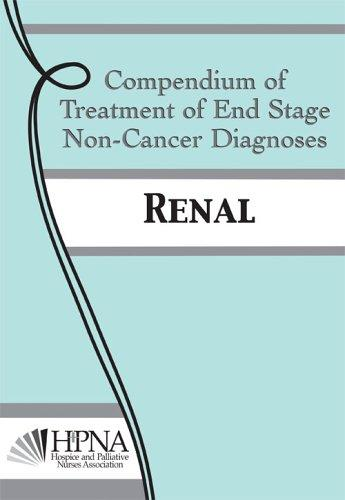 COMPENDIUM OF TREATMENT OF END STAGE NON-CANCER DIAGNOSES: RENAL