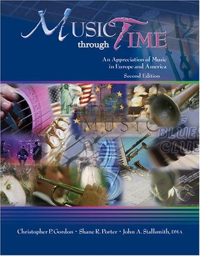MUSIC THROUGH TIME: AN APPRECIATION OF MUSIC IN EUROPE AND AMERICA
