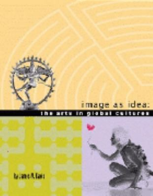 Image as Idea: The Arts in Global Culture