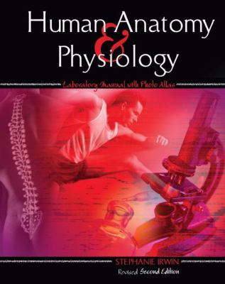 Human Anatomy and Physiology Laboratory Manual with Photo Atlas