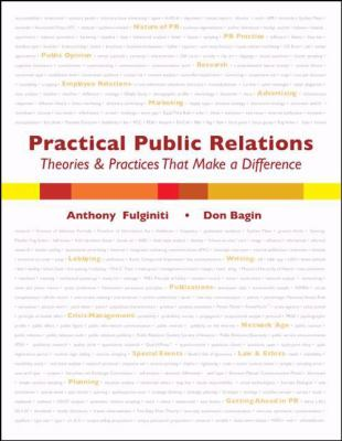 Practical Public Relations: Theories and Techniques That Make A Difference