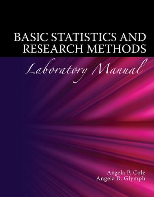 BASIC STATISTICS AND RESEARCH METHODS LABORATORY MANUAL