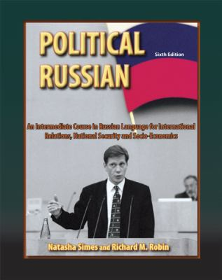 Political Russian: An Intermediate Course in Russian Language for International Relations, National Security and Socio-Economics