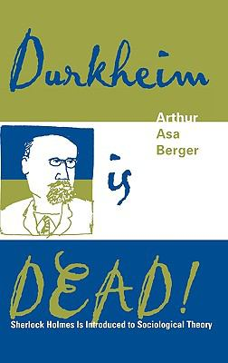 Durkheim Is Dead! Sherlock Holmes Is Introduced to Sociological Theory