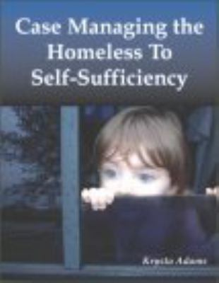 Case Managing the Homeless to Self-Sufficiency