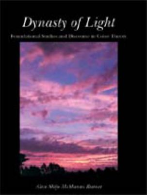 Dynasty of Light Foundational Studies And Discourse in Color Theory